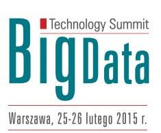 Big Data Technology Summit, Warszawa, 25-26 Lutego 2015 r.